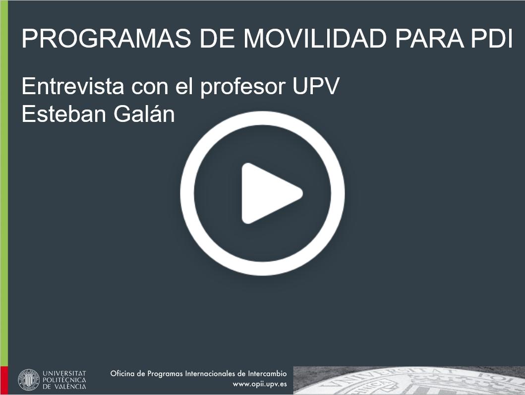 Entrevista sobre las estancias ERASMUS STA para personal docente con el profesor UPV Esteban Galán